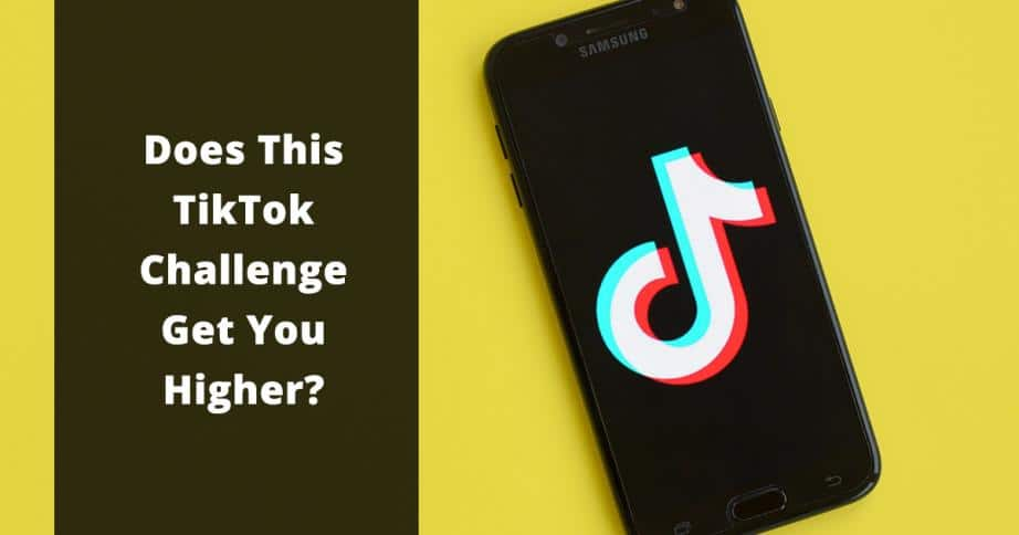 does this tiktok challenge get you higher