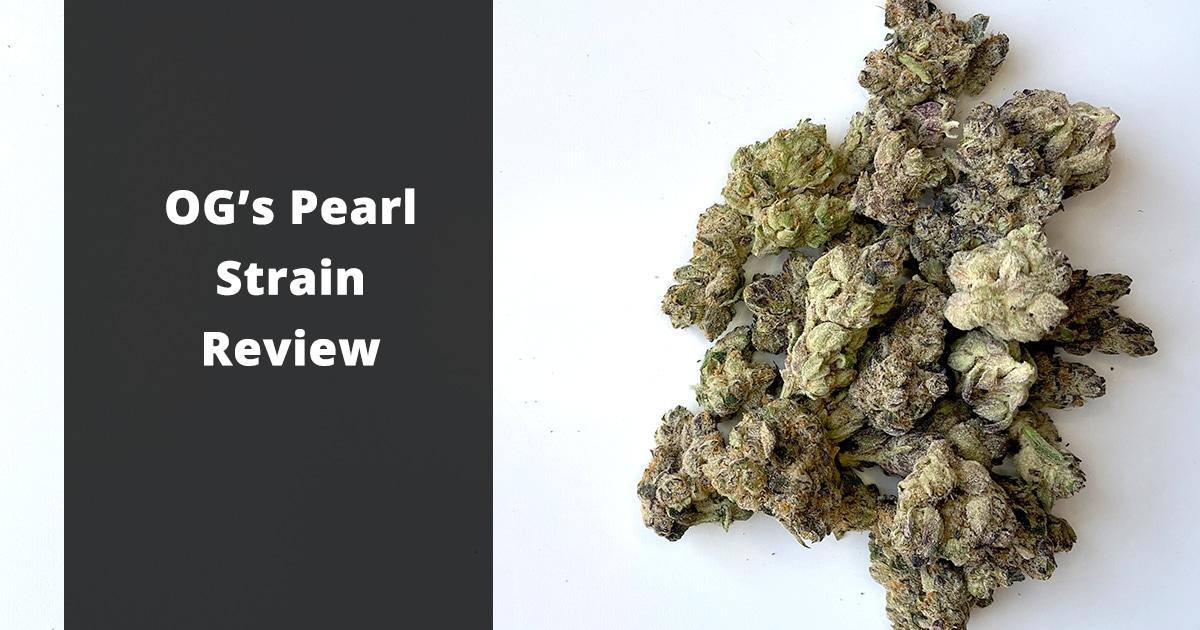 og's pearl strain review